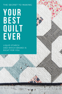 Quilting tips, how to make your best quilt with liquid starch