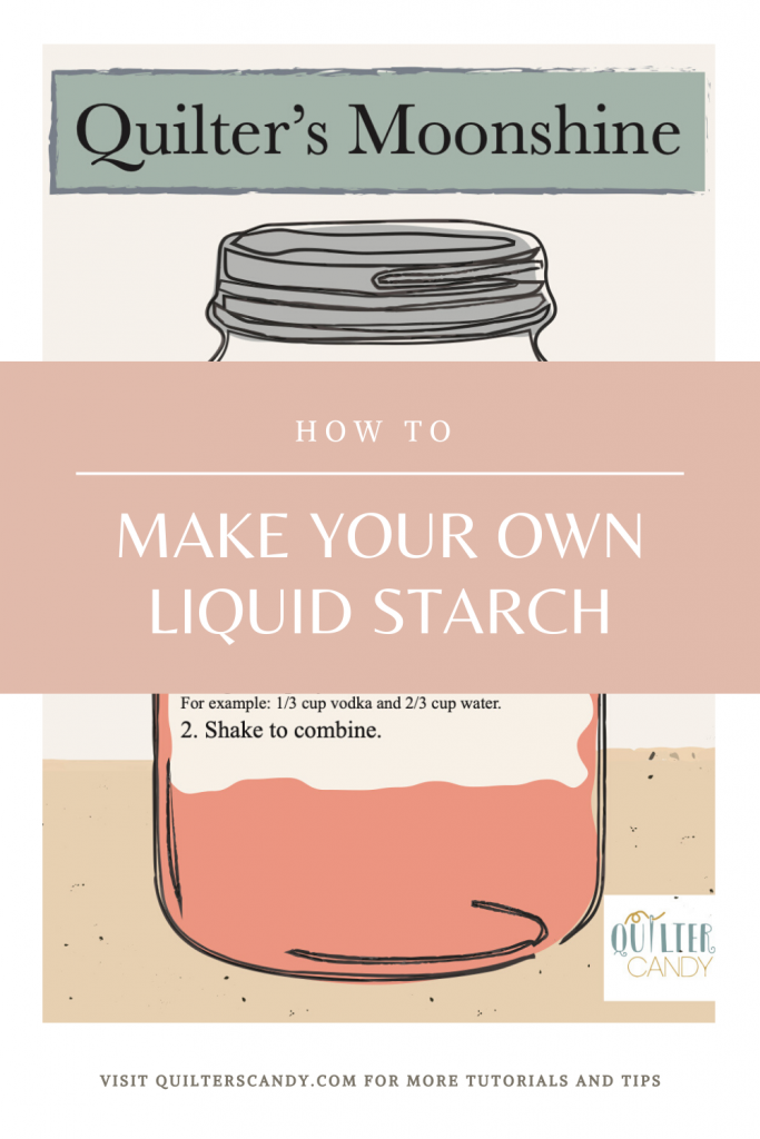 DIY Liquid Starch with Vodka for Quilters