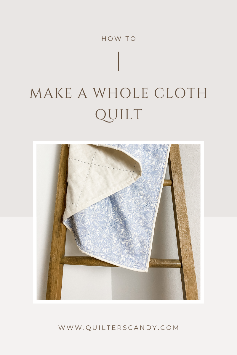 How To Make A Whole Cloth Quilt