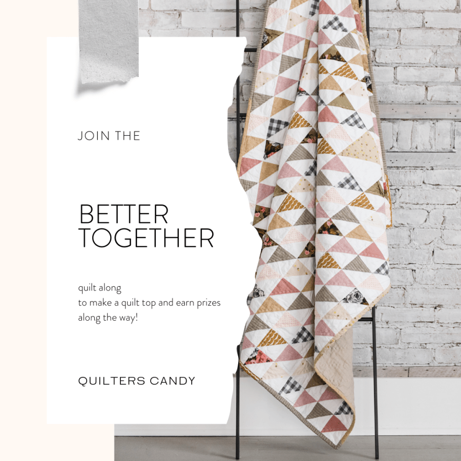 Quilters Candy Better Together Quilt Along Week 1