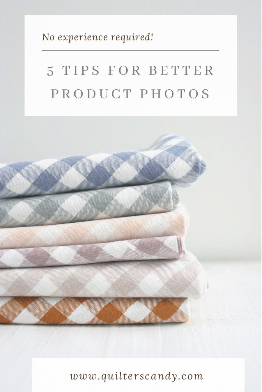 5 Tips For Better Photos with Quilters Candy