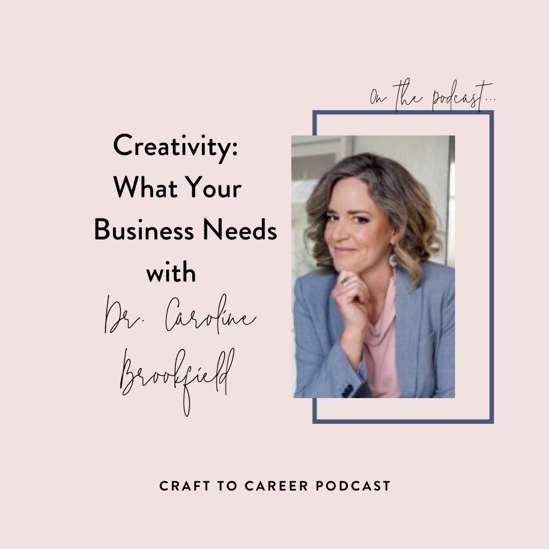 Creativity: What Your Business Needs with Dr. Caroline Brookfield