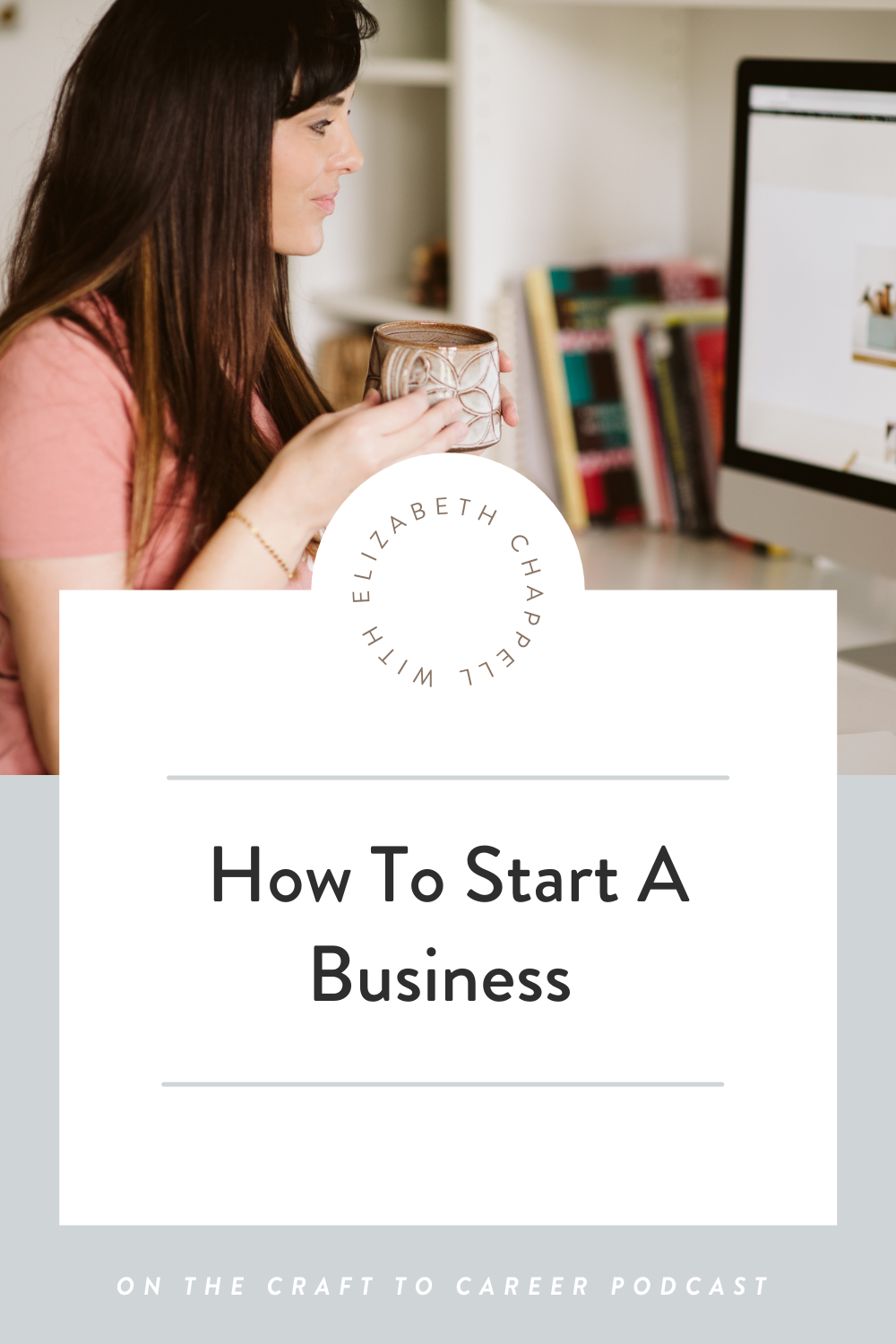 How To Start A Business Craft to Career Podcast