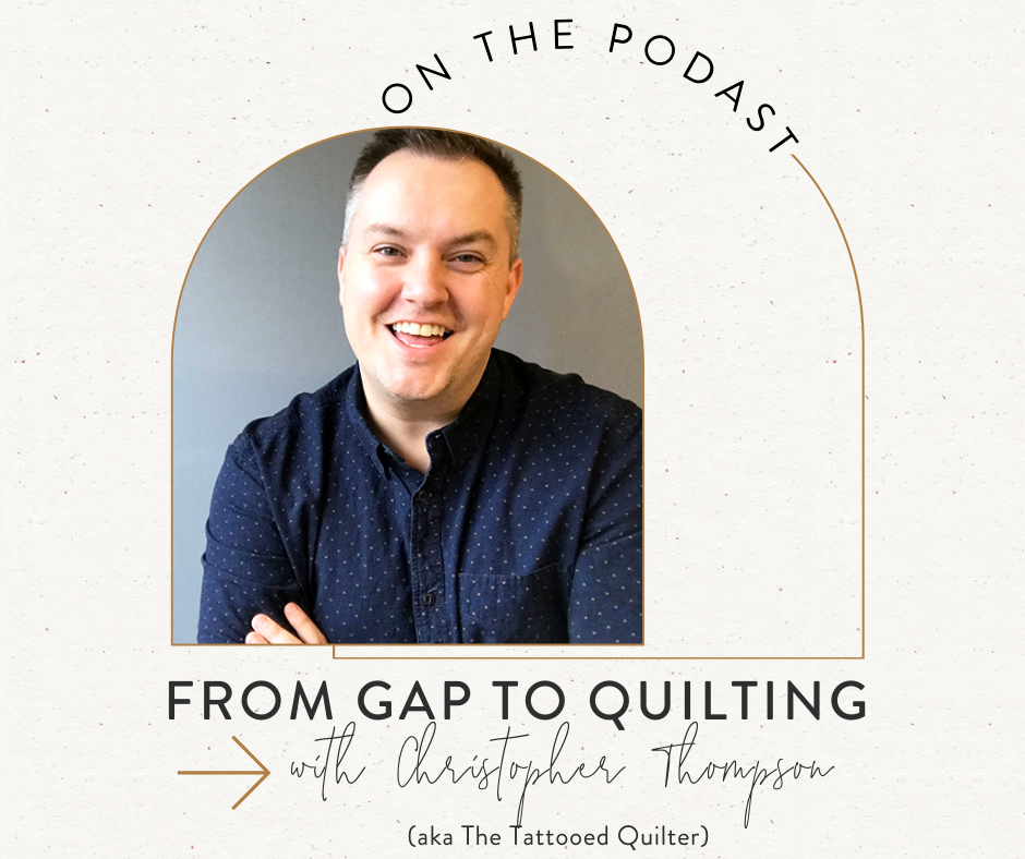 Craft To Carreer Podcast From Gap to Quilting